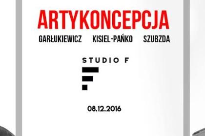 Artykoncepcja / Garłukiewicz x Szubzda  już dziś w Studio F.