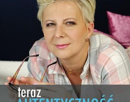 """O najnowszej książce Anny Urbańskiej """"Teraz autentyczność""""."""