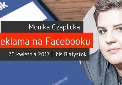 O promocji na Facebooku z Moniką Czaplicką!