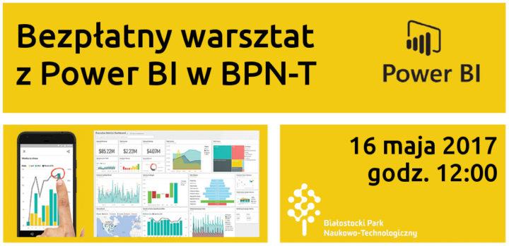 Jak prezentować dane w przystępny sposób? Bezpłatny warsztat  z Power BI w BPN-T