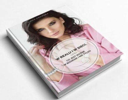 """""""Książka po prostu jest o życiu"""" Ilona Adamska o swojej najnowszej książce i kobiecym świecie biznesu"""