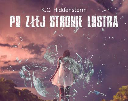 """Premiera powieści """"Po złej stronie lustra"""" K. C. Hiddenstorm"""