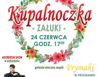 """Jako Patron Medialny zapraszamy na wydarzenie """"Kupalnoczka 2017"""""""