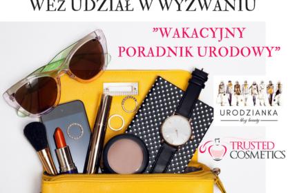 Wakacyjny Poradnik Urodowy — wyzwanie dla maniaczek i maniaków urodowych!