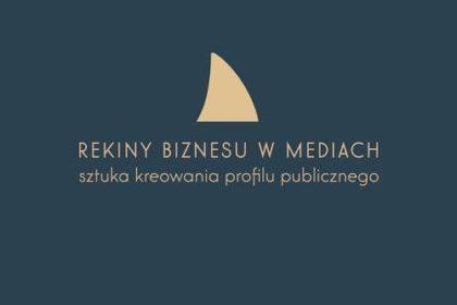 Rekiny biznesu w mediach