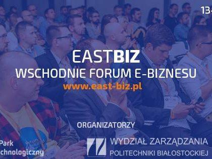 """Znamy datę 4. edycji Wschodniego Forum e-Biznesu """"EastBiz"""""""