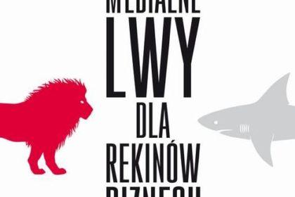 """""""Medialne lwy dla rekinów biznesu""""  Aleksandra Ślifirska"""