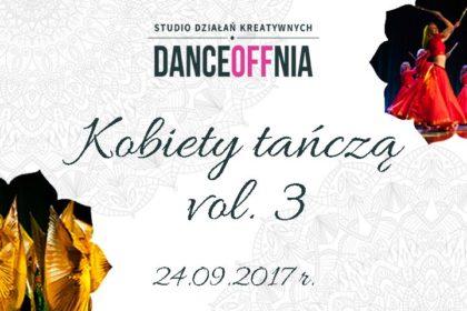 Jako Patron Medialny zapraszamy na Kobiety Tańczą vol.3 w SDK DanceOFFnia