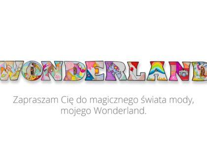 """POKAZ KOLEKCJI DOMINIKI CZARNECKIEJ """"WONDERLAND"""""""
