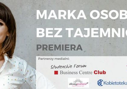 """Marka osobista bez tajemnic"" - Monika Gawanowska"