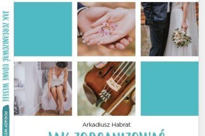 Arkadiusz Habrat: kreator idealnego ślubu