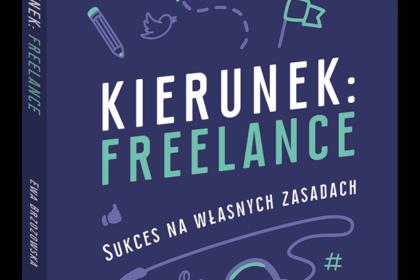 """Poradniki, które trafiają w sedno! Ewa Brzozowska """"Kierunek: freelance"""""""