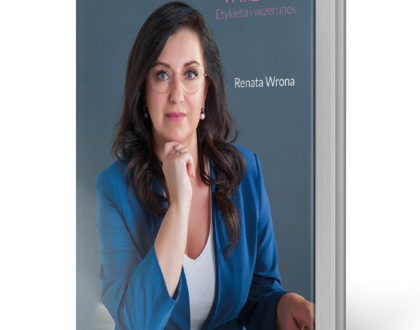 """Biznesowy savoir vivre bez popełniania faux pas – rozmowa z autorką książki """"Marka kobiety w biznesie..."""""""