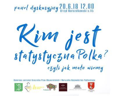 Panel dyskusyjny: kim jest statystyczna Polka?