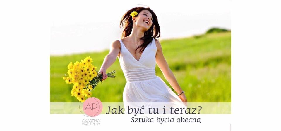 """""""JAK BYĆ TU I TERAZ? - Sztuka Bycia Obecną"""" - warsztaty"""