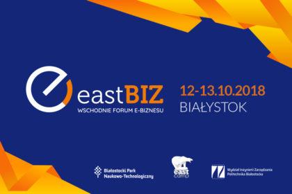 5. jubileuszowa edycja EastBiz. Świat e-commerce znów spotka się w przestrzeniach BPN-T i Politechniki Białostockiej
