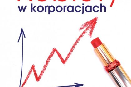 """""""Kobiety w korporacjach. Strategie rozwoju i kariery""""  Nina Rotach"""