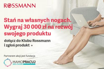 Stań na własnych nogach (z pomocą Rossmanna)