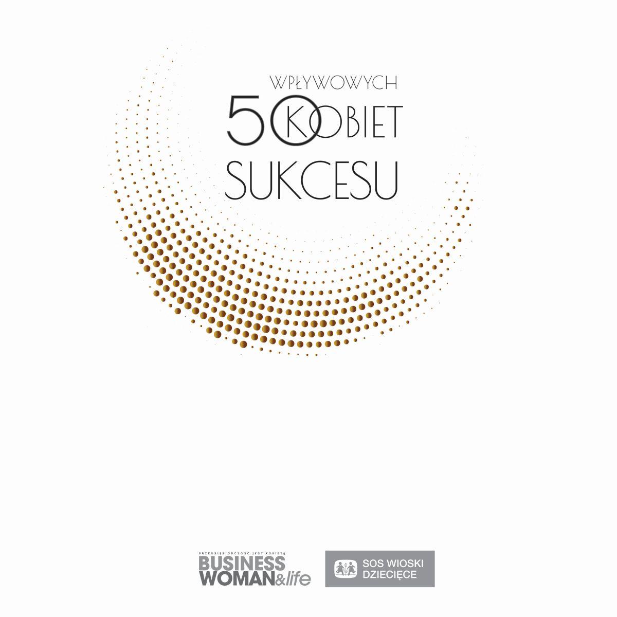 """Redakcja magazynu Businesswoman & life przygotowała inspirującą książkę o przedsiębiorczych kobietach """"50 Wpływowych Kobiet Sukcesu"""""""