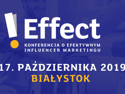 I Effect - konferencja o efektywnym influencer marketingu