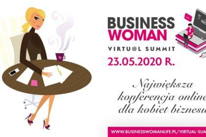 Mamy dla Was bilety na największe seminarium online dla Kobiet Biznesu – Businesswomen Virtual Summit