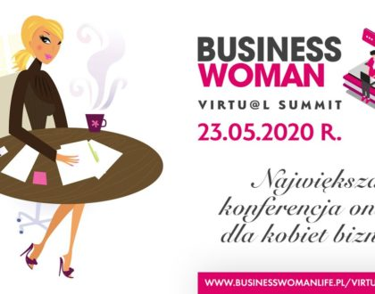 Jako Patron Medialny zapraszamy na największą konferencję online dla Kobiet Biznesu - Businesswomen Virtual Summit