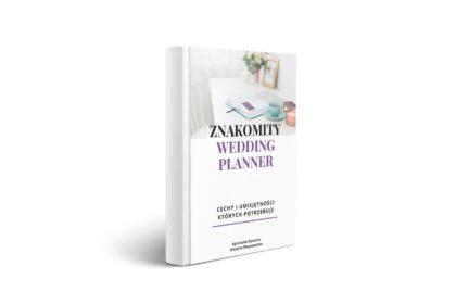 Znakomity wedding planner  - tajniki profesji w jednym e-booku